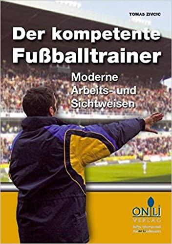"""Buch: Tomas Zivcic """"Der kompetente Fußballtrainer"""""""
