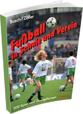 Buch: Busch/Zöller »FUSSBALL IN SCHULE UND VEREIN«