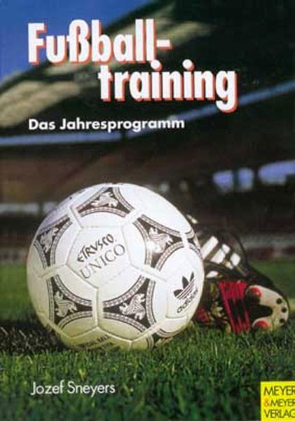 """Buch: Jozef Sneyers """"Fußballtraining! Das Jahresprogramm"""""""