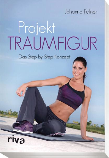 "Buch: Johanna Fellner ""Projekt Traumfigur"""