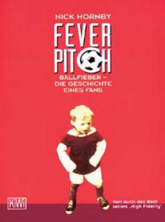 """Buch: Nick Hornby """"Fever Pitch Ballfieber - Die Geschichte eines Fans"""""""