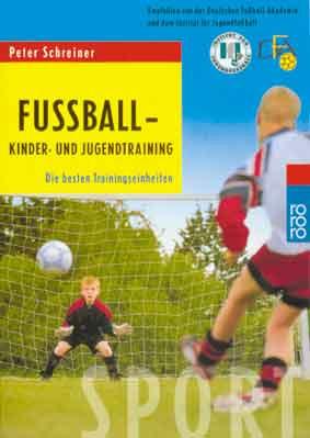 """Buch: """"P.Schreiner: Fußball Kinder -und Jugendtraining"""""""