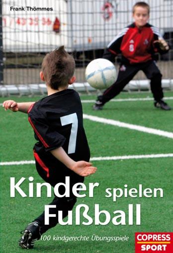 """Buch: Frank Thömmes """"Kinder spielen Fußball"""""""