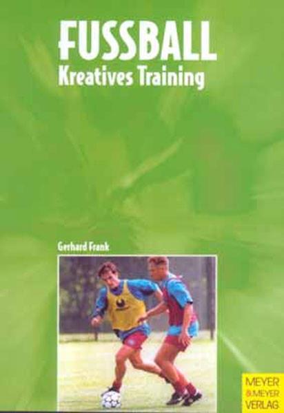 "Buch: Gerhard Frank ""Fußball Kreatives Training"""