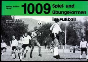 """Buch: Walter Bucher """"1009 Spiel- und Übungsformen im Fußball"""""""