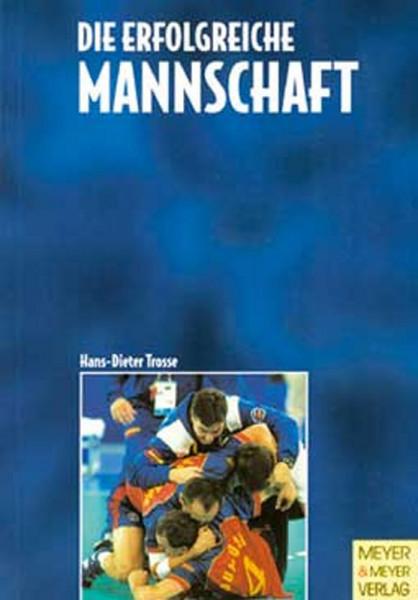 Buch: Hans-Dieter Trosse »DIE ERFOLGREICHE MANNSCHAFT«