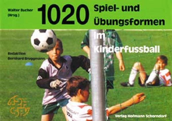 """Buch: Walter Bucher """"1020 Spiel- und Übungsformen im Kinderfußball"""""""