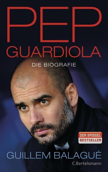 "Buch: Guillem Balagué ""Pep Guardiola - Die Biografie"""