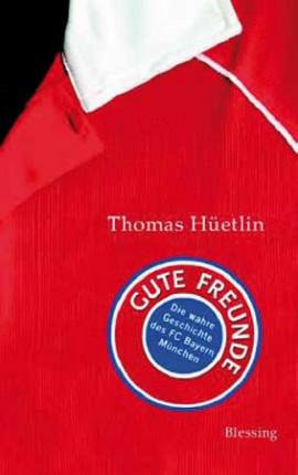 Buch: Thomas Hüetlin »GUTE FREUNDE«