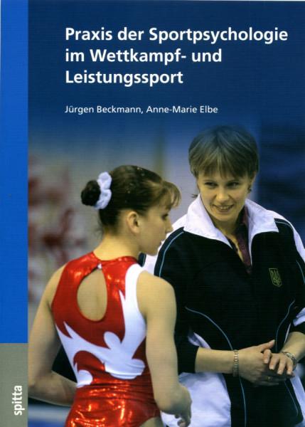 """Buch: Beckmann/Elbe """"Praxis der Sportpsychologie im Wettkampf- und Leistungssport"""""""