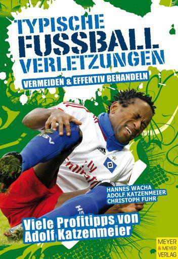 """Buch: Wacha/Katzenmeier/Fuhr """"Typische Fussball-Verletzungen"""""""