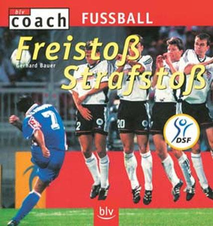 """Buch: Gerhard Bauer """"Freistoß - Strafstoß"""""""