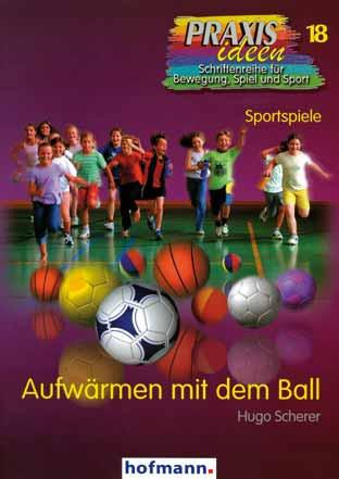Buch: Hugo Scherer »AUFWÄRMEN MIT DEM BALL«