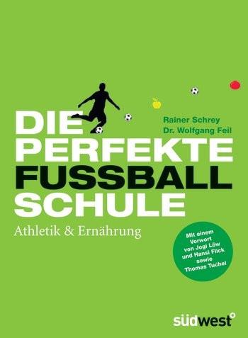 """Buch: Schrey/Fell """"Die perfekte Fußballschule: Athletik & Ernährung"""""""