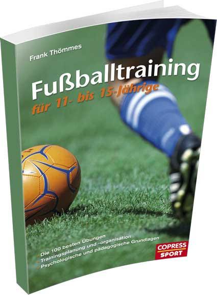 """Buch: Frank Thömmes """"Fussballtraining für 11- bis 15-Jährige"""""""