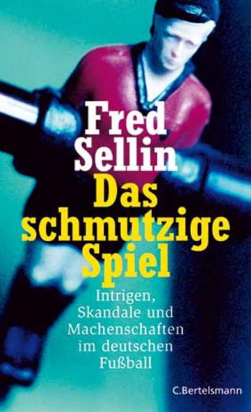 Buch: Fred Sellin »DAS SCHMUTZIGE SPIEL«