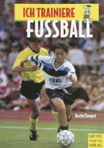 """Buch: Barth/Zempel """"Ich trainiere Fussball"""""""