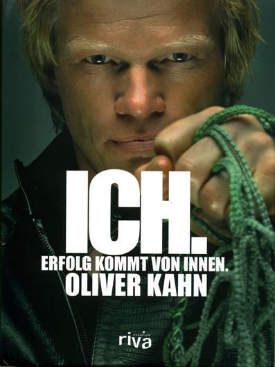 """Buch: Oliver Kahn """"ICH. Erfolg kommt von innen."""""""