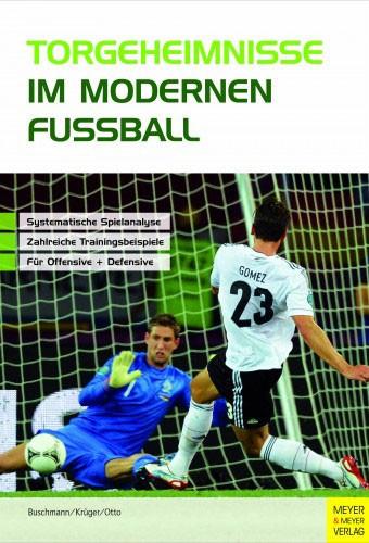 Buch: Jürgen Buschmann »Torgeheimnisse im modernen Fußball«