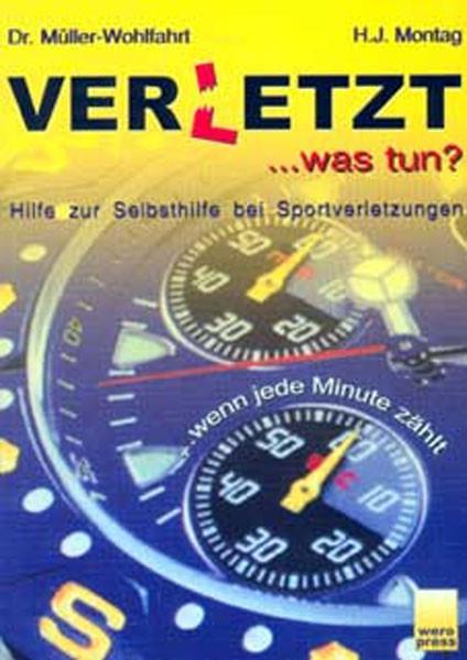 """Buch: Dr. Müller-Wohlfahrt/Montag """"Verletzt ...was tun?"""""""