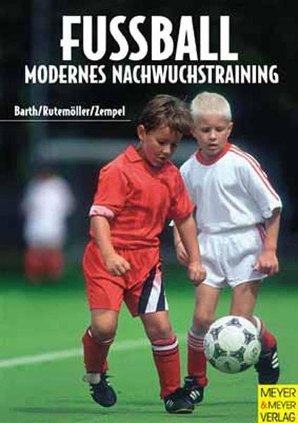 """Buch: Berth/Rutemöller/Zemperl """"Fußball Modernes Nachwuchstraining"""""""