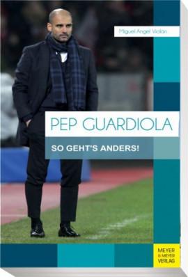 """Buch: Miguel Angel Violan """"Pep Guardiola: So geht´s anders"""""""